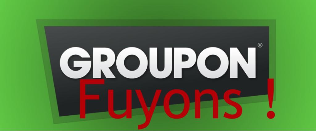 Groupon Fuyons !